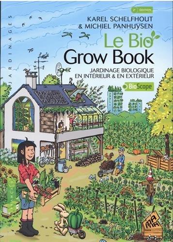 Le bio grow book : Jardinage biologique en intérieur et en extérieur par Collectif