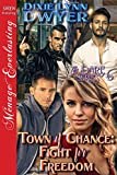 Front cover for the book Fight for Freedom (Town of Chance - The Dare, #6) by Dixie Lynn Dwyer