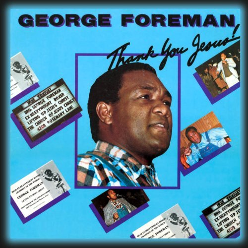 thank-you-jesus-by-george-foreman