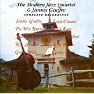 The Modern Jazz Quartet and Jimmy Giuffre (Complete Recordings) by Modern Jazz Quartet & Jimmy Guiffre