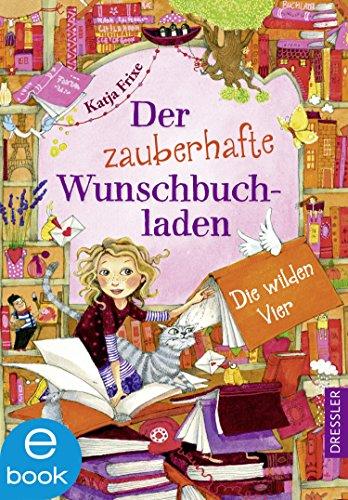 Der zauberhafte Wunschbuchladen 4: Die wilden Vier