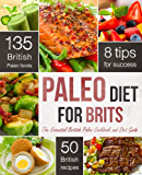 The Paleo Diet for Brits: The Essential British Paleo Cookbook and Diet Guide (English Edition)