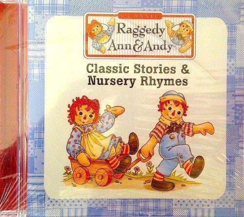 Classic Nursery Rhymes by Raggedy Ann & Andy