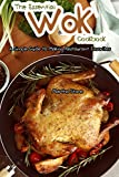 Best Woks - The Essential Wok Cookbook: A Simple Guide to Review