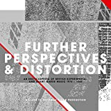 Further Perspectives & Distortion 1976-1984 -