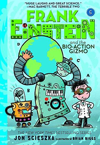 Frank Einstein and the Bio-Action Gizmo (Frank Einstein Series #5): Book Five