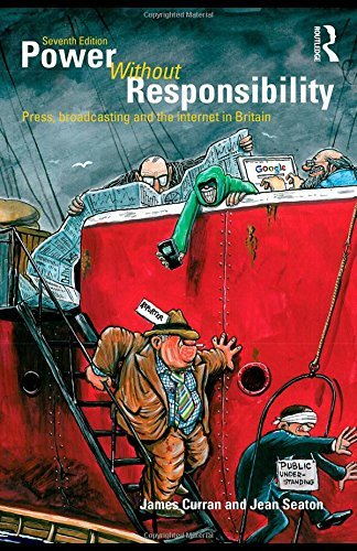 Power without Responsibility: Press, Broadcasting and the Internet in Britain by Curran, James, Seaton, Jean (August 20, 2009) Paperback
