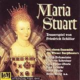Maria Stuart - Trauerspiel in fünf Aufzügen vom Friedrich Schiller: Hörspielfassung (Salmhofer) (L & M Literatur und Musik)