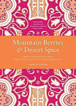Mountain Berries and Desert Spice by [Usmani, Sumayya]