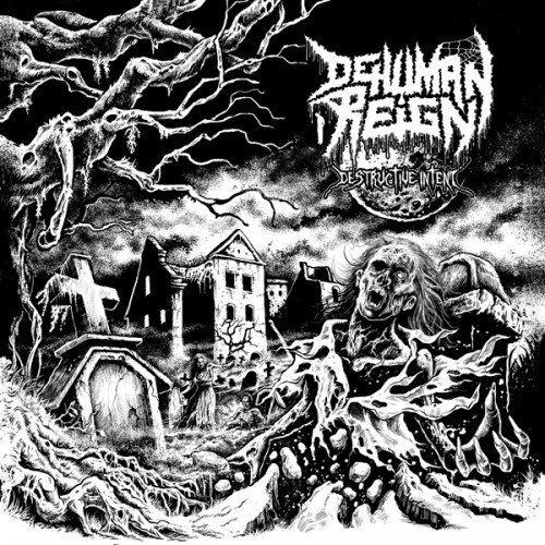 Destructive Intent by Dehuman Reign