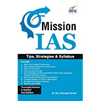 Mission IAS: Prelim/ Main Exam, Trends, How to Prepare, Strategies, Tips & Detailed Syllabus 2nd Edition