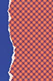Orange and Blue Journal: (6 x 9 Small)(Lined) Blank School Colors Notebook College High School Student Organizer Planner Alumni Booster Club Planner ... Diary Unique Plaid Cover Torn Paper Binding