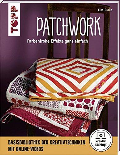 Patchwork (kreativ.startup.): Farbenfrohe Effekte ganz einfach. Mit Online-Videos.