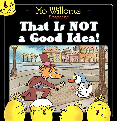 That Is Not a Good Idea! por Mo Willems