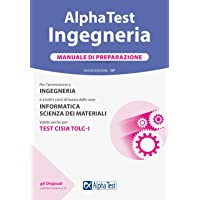 Alpha Test. Ingegneria. Manuale di preparazione. Nuova ediz.