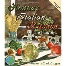 Nonna's Italian Kitchen: Delicious Home-Style Vegan Cuisine: Delicious Homestyle Vegan Cuisine (Healthy World Cuisine)