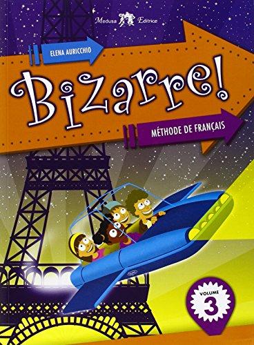 Bizzarre! Méthode de français. Per la Scuola media. Con CD Audio: 3