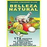 BELLEZA NATURAL: 178 RECETAS (PROBADAS Y FACILES) PREPARADAS CON ELEMENTOS NATURALES (COLECCION NATURALIA)
