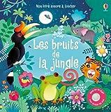 Les bruits de la jungle - Mon livre sonore à toucher