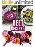 Beet Recipes: 50 Healthy & Delicious Recipes (Superfood Recipes Book 9) (English Edition)