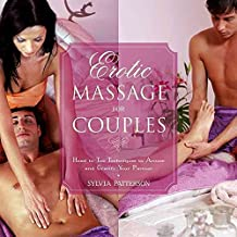 [Erotic Massage for Couples: Head to Toe Techniques to Arouse and Gratify Your Partner] (By: Sylvia Patterson) [published: January, 2015]
