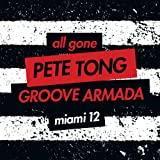 Pete Tong & Groove Armada - All Gone Miami '12