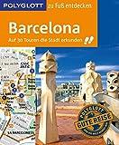 POLYGLOTT Reiseführer Barcelona zu Fuß entdecken: Auf 30 Touren die Stadt erkunden (POLYGLOTT zu Fuß entdecken)