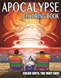 The Apocalypse Coloring Book: Color Until the Very End! (Colouring Books)