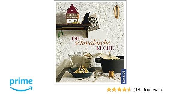 Die Schwäbische Küche: Regionale Spezialitäten: Amazon.de: Matthias  Mangold: Bücher