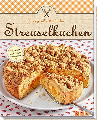 Streuselkuchen: Klassiker und neue Kreationen ()