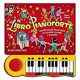 Scarica Libro Il libro pianoforte Con 12 famose canzoncine per bambini da leggere cantare e suonare Ediz illustrata (PDF,EPUB,MOBI) Online Italiano Gratis