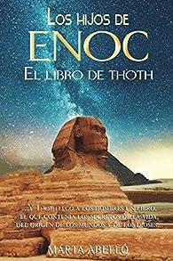 Los hijos de Enoc: El libro de Thoth par Marta Abelló