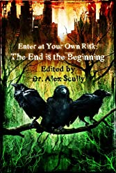 Enter at Your Own Risk: The End is the Beginning (English Edition)