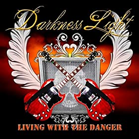 DARKNESS LIGHT Living With The Danger