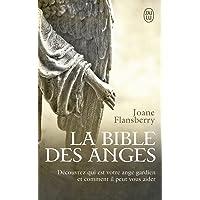 La bible des anges: Ecrits inspirés par les Anges de la Lumière