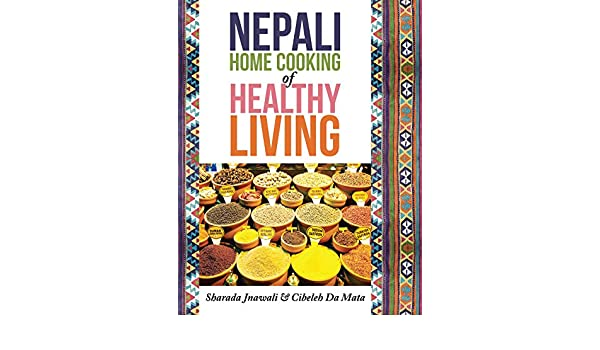 Nepali home cooking for healthy living ebook sharada jnawali nepali home cooking for healthy living ebook sharada jnawali cibeleh da mata amazon kindle store forumfinder Choice Image