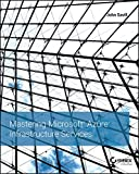 Mastering Microsoft Azure Infrastructure Services