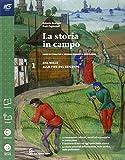 La storia in campo. Con Quaderno-Extrakit-Openbook. Per le Scuole superiori. Con e-book. Con espansione online: 1