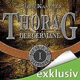 Thorag der Germane (Die Saga der Germanen 1) - Jörg Kastner