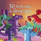 30 historias de dragones (Larousse - Infantil / Juvenil - Castellano - A Partir De 3 Años)