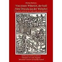Von einem Wüterich, der hieß Fürst Dracula aus der Walachei: Von ainem wutrich der hies Trakle waida von der Walachei (German Edition)