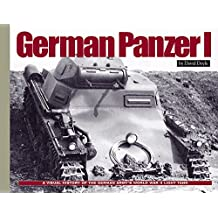 German Panzer I: A Visual History of the German Army's WWII Early Light Tank (Visual History Series)