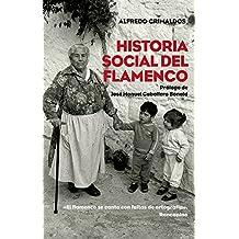 Historia social del flamenco: Prólogo de José Manuel Caballero Bonald
