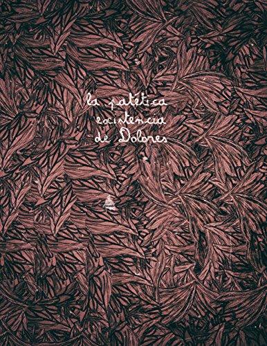 la patética existencia de Dolores por Esteban Isaza