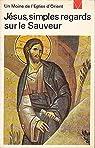 Jesus, simples regards sur le sauveur par Moine