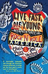 Live Fast, Die Young: Misadventures in Rock & Roll America