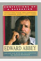 Confessions of a Barbarian: Selections from the Journals of Edward Abbey, 1951-1989 Hardcover