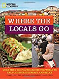 eBook Gratis da Scaricare Where the Locals Go More Than 300 Places Around the World to Eat Play Shop Celebrate and Relax by National Geographic 2014 02 04 (PDF,EPUB,MOBI) Online Italiano