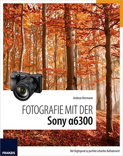 fotografie-mit-der-sony-alpha-6300