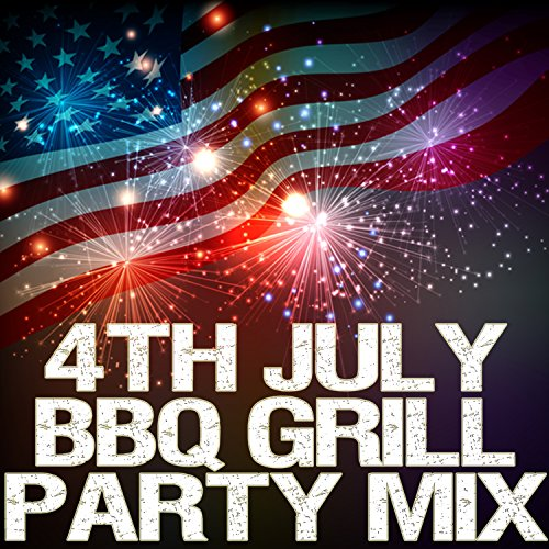 4th July Bbq Grill Party Mix [Explicit] - Grill-party